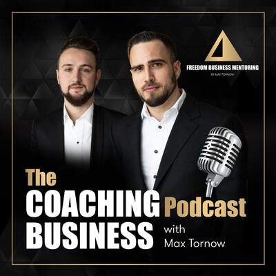 COACHING-BUSINESS PODCAST with Max Tornow and Nikita Gunkewitsch: Coaching   Business   Freedom   Motivation   Consulting   Online-Marketing