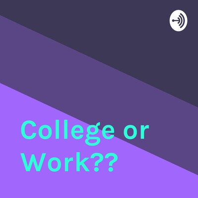 College or Work??