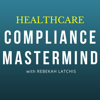 Compliance Mastermind: Strategies for your healthcare compliance program and your career