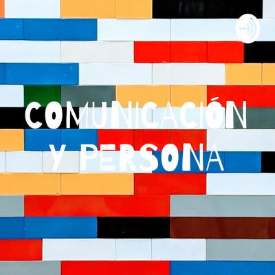 COMUNICACIÓN Y PERSONA