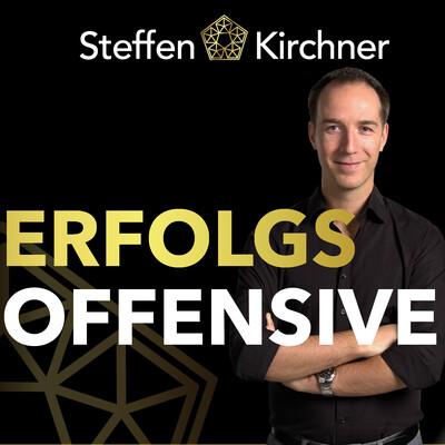 ERFOLGSOFFENSIVE - Life & Business Booster mit Steffen Kirchner | Erfolg | Motivation | Finanzielle Freiheit | Entrepreneurship | Mentale Stärke | Beruflicher Erfolg | Unternehmertum | Lebensglück | Lebenserfolg