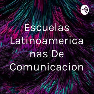 Escuelas Latinoamericanas De Comunicacion