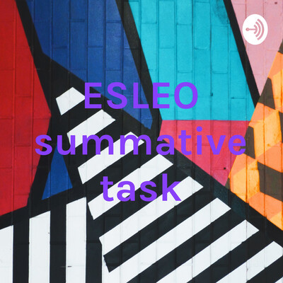 ESLEO summative task