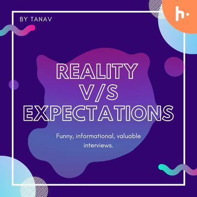 Reality v/s Expectations