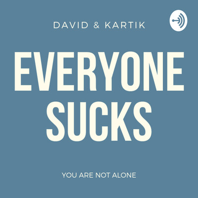 Everyone Sucks!