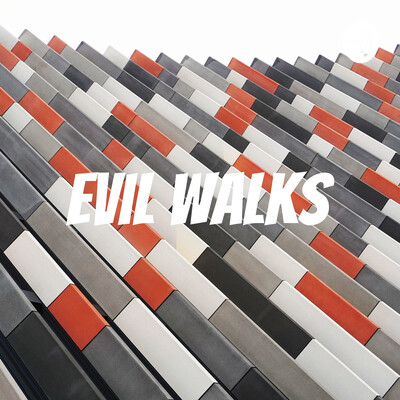 Evil walks