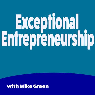 Exceptional Entrepreneurship -Interviews with venture capitalists, entreprenurs, startups, executives, CEOS and more