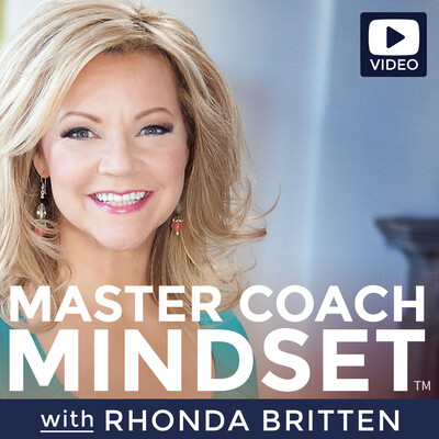 Rhonda Britten: Master Coach Mindset   Mastering the Art of Fearless Conversations + Learning Life Coaching Skills with Video