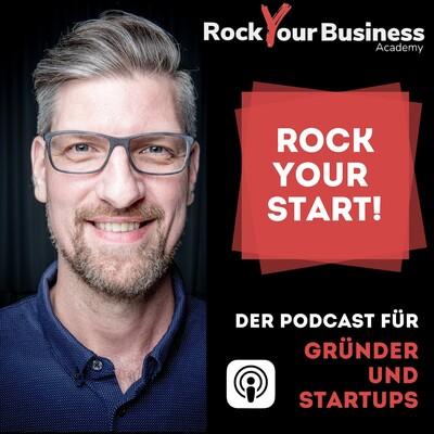 Rock Your Start - Der Podcast für Gründer und Startups