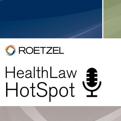 Roetzel HealthLaw HotSpot