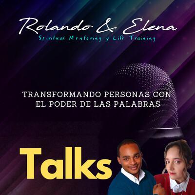 Rolando y Elena Talks