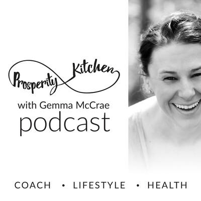 Prosperity Kitchen Podcast with Gemma McCrae