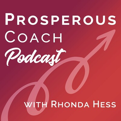 Prosperous Coach Podcast