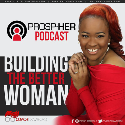 ProspHer Podcast: Building the Better Woman