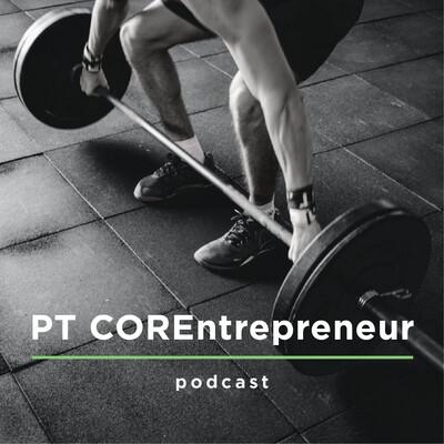 PT COREntrepreneur podcast