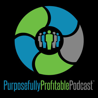 Purposefully Profitable Podcast