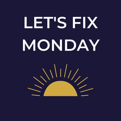 Let's Fix Monday: Create A Career You Love