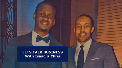 Lets Talk Business With Isaac and Chris
