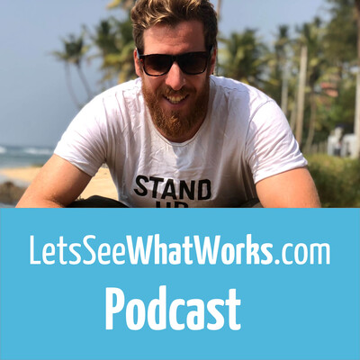 LetsSeeWhatWorks Podcast