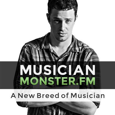 The Musician Monster Podcast: Where modern music makers prosper doing what they love.