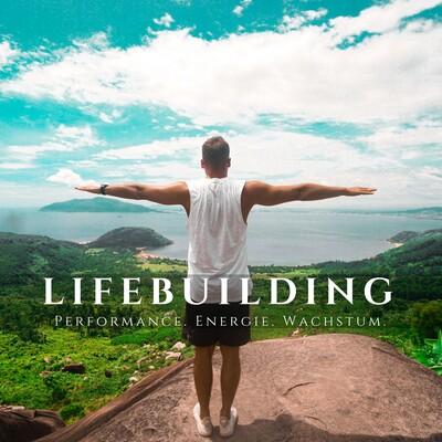 Lifebuilding - Mehr Performance und Energie für Deine Selbstverwirklichung mit Denny O'Braxton