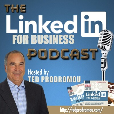 Linked In For Business Podcast | LinkedIn | America's Leading LinkedIn Coach | Best Selling LinkedIn Author