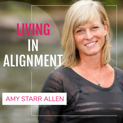 Living in Alignment with Amy Starr Allen