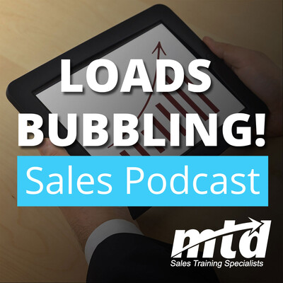 Loads Bubbling Sales Podcast