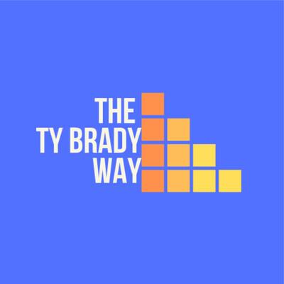 The Ty Brady Way