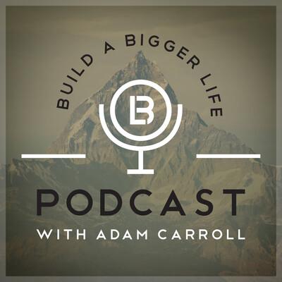 Build A Bigger Life