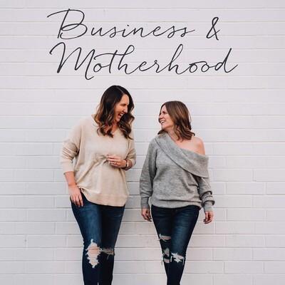 Business And Motherhood