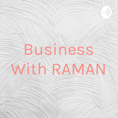 Business With RAMAN