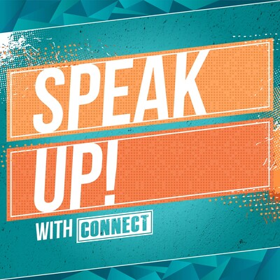 Speak Up! with CONNECT