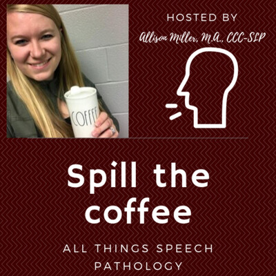 Spill the COFFEE - All Things Speech Pathology