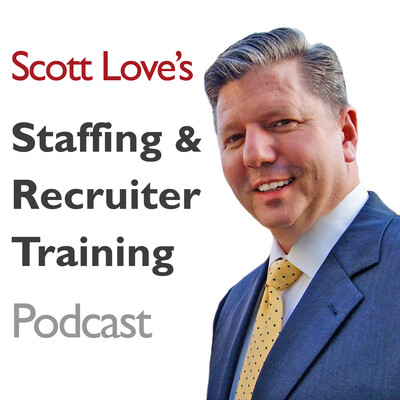 Staffing & Recruiter Training Podcast