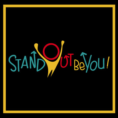 Stand Out Be You