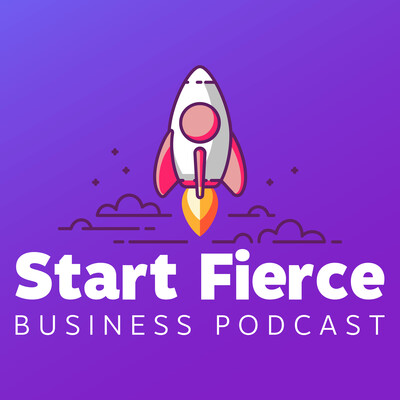 Start Fierce Business Podcast