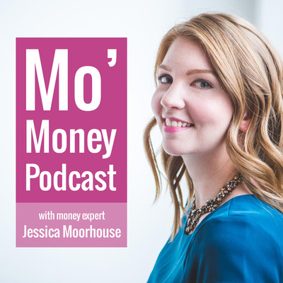 Mo' Money Podcast | Personal Finance with Jessica Moorhouse