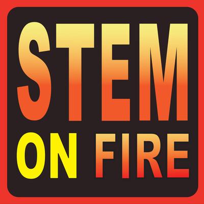 STEM on FIRE