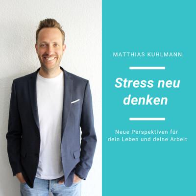 Stress neu denken