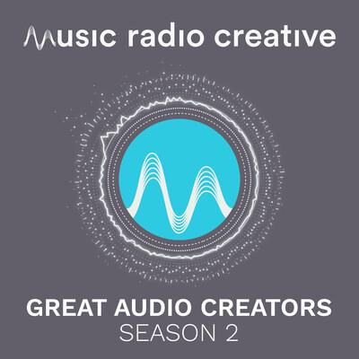Music Radio Creative - Season 2 - Great Audio Creators