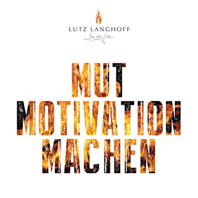Mut Motivation Machen - Unternehmerisches Denken und Handeln neu entfacht.