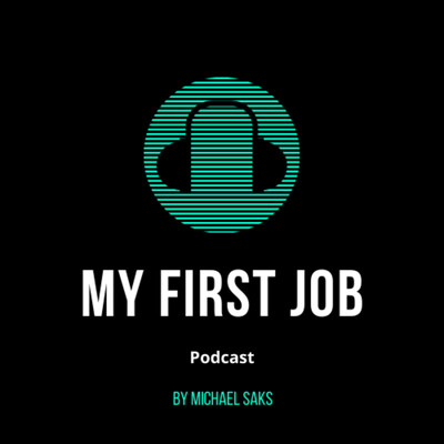 My First Job Podcast