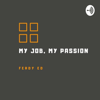 MY JOB, MY PASSION