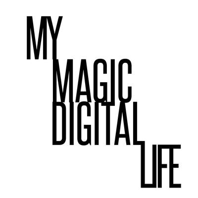 My Magic Digital Life