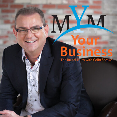 MYM Your Business: The Brutal Truth