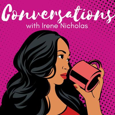 Conversations with Irene Nicholas