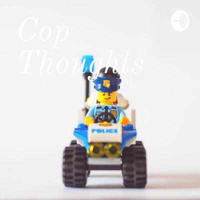 Cop Thoughts