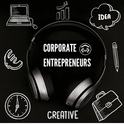 Corporate Entrepreneurs I Podcast für Intrapreneure & Macher in Corporate Startups