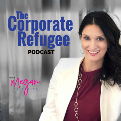 Corporate Refugee Podcast
